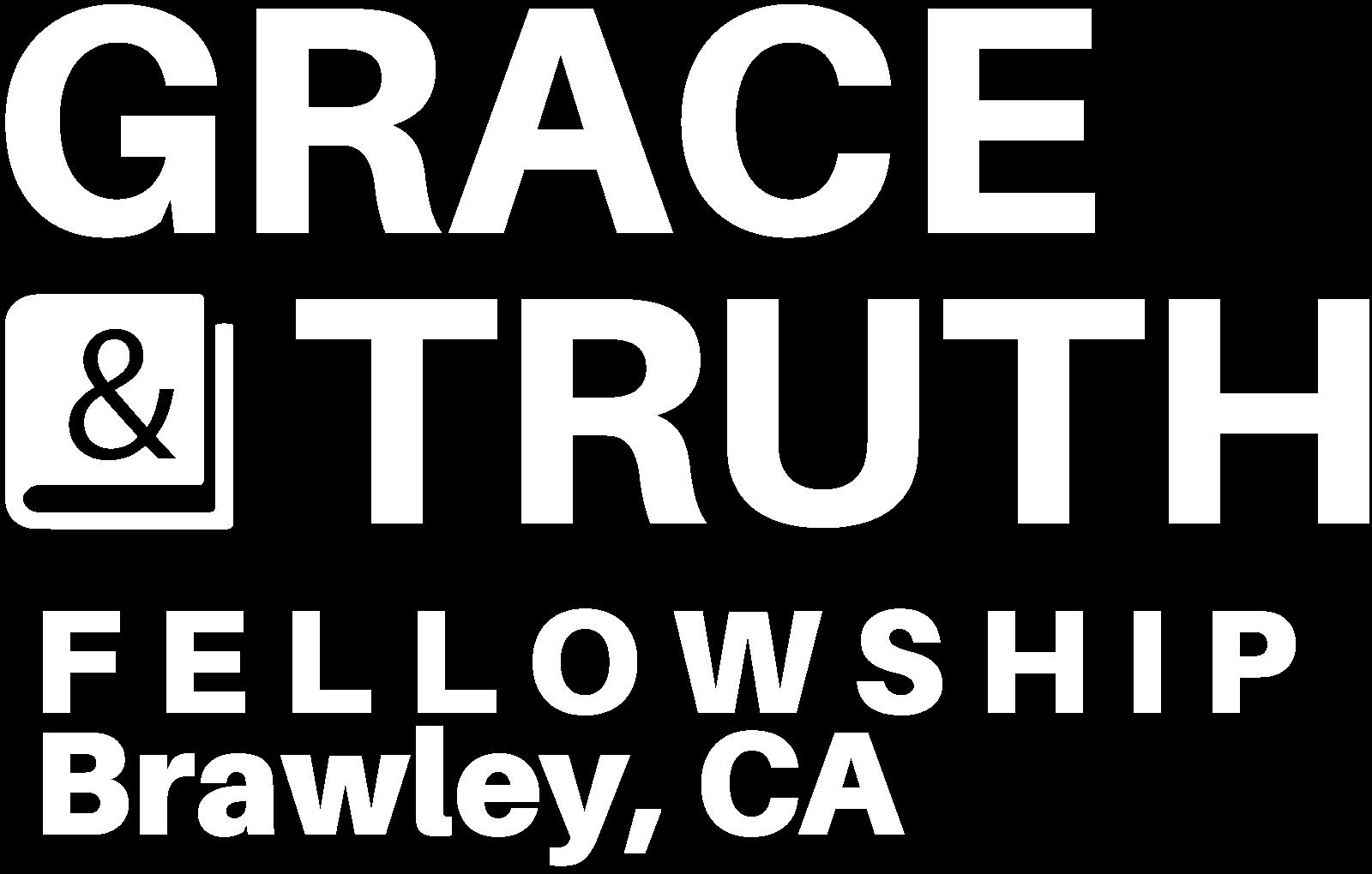 Grace & Truth Fellowship, Brawley CA